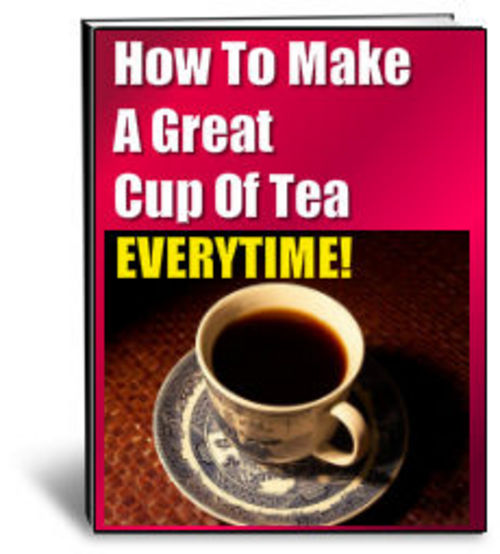 Product picture How To Make A Great Cup Of Tea